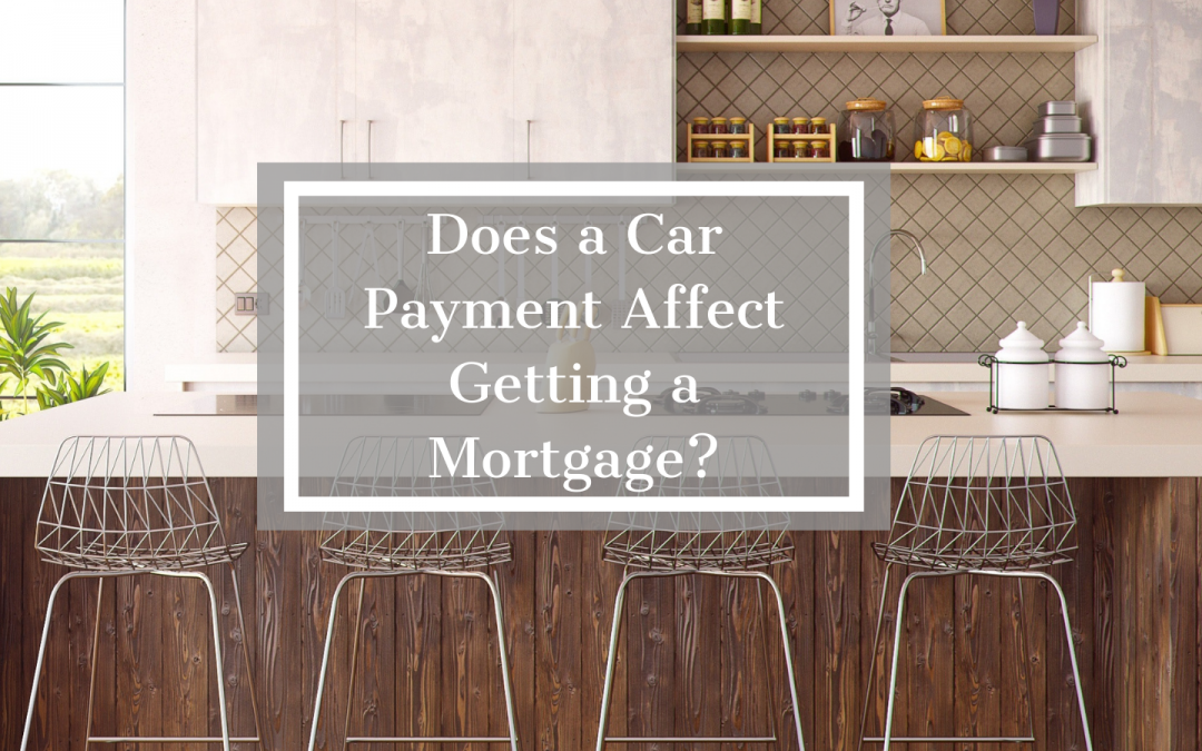 Does a Car Payment Affect Getting a Mortgage?